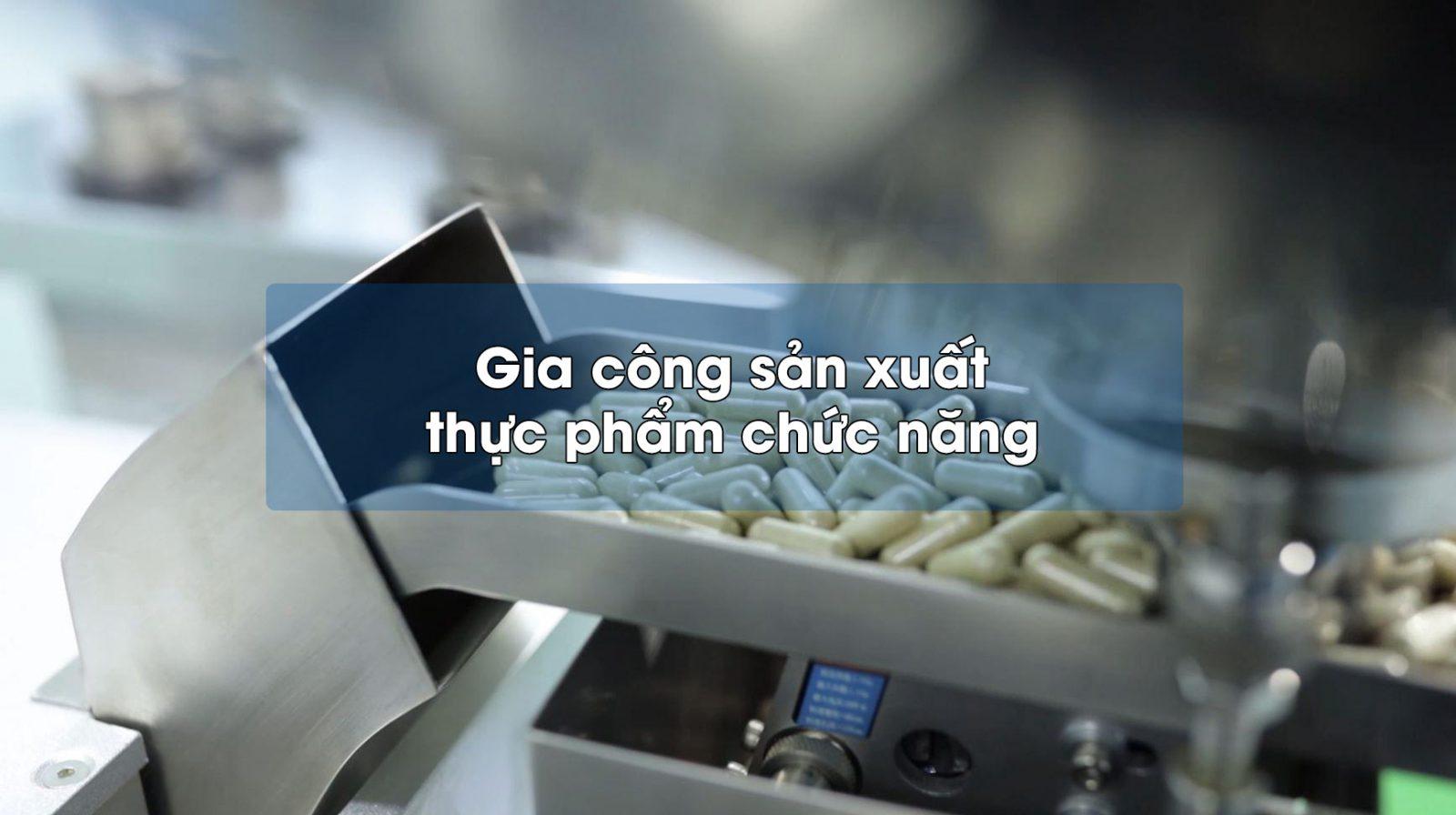 Gia công sản xuất thực phẩm chức năng